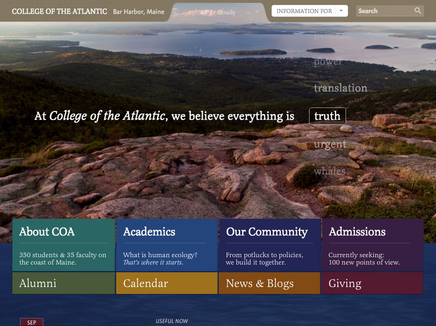 College of the Atlantic's website, launched in Sept. 2015, is a CASE 2016 Circle of Excellence gold medal winner.