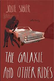 The Galaxie and Other Rides, by Josie Sigler '99