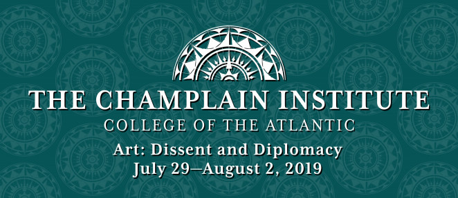 2019 Champlain Institute Art: Dissent and Diplomacy