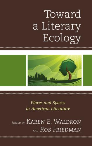 Toward a Literary Ecology: Places and Spaces in American Literature, by Lisa Stewart Chair of Lit...
